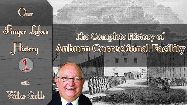 OUR FINGER LAKES HISTORY: Auburn Correctional Facility (podcast)